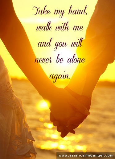 150727_10_ACA'S QUOTES AND POEMS_LOVE_Take my hand walk with me and you will never be alone again