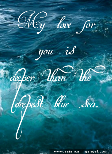 150828_10_ACA'S QUOTES AND POEMS_LOVE_My love for you is deeper than the deepest blue sea